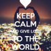 Keep Calm and Give Love