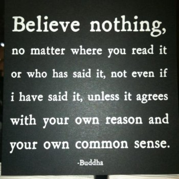 Believe nothing
